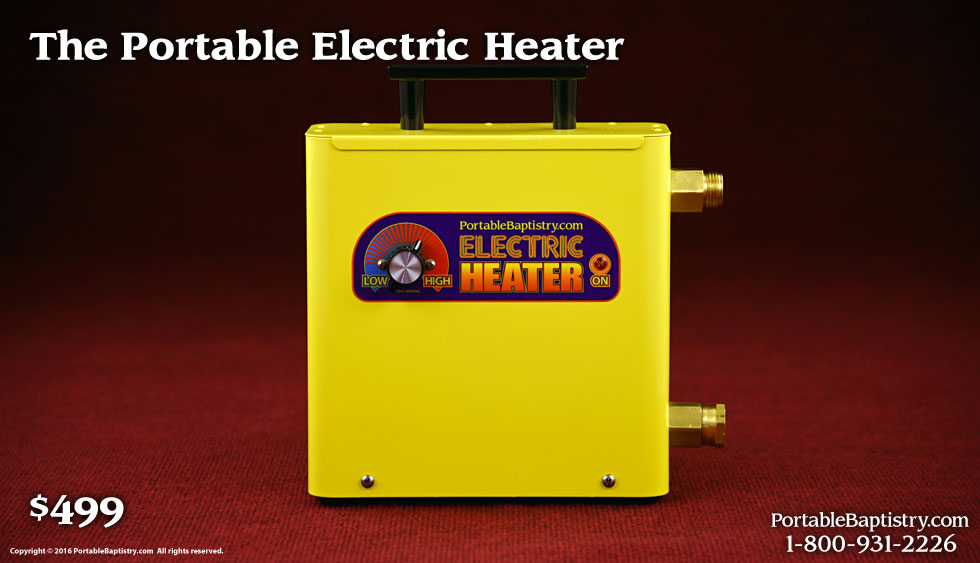The Portable Baptistry Electric Heater Portable